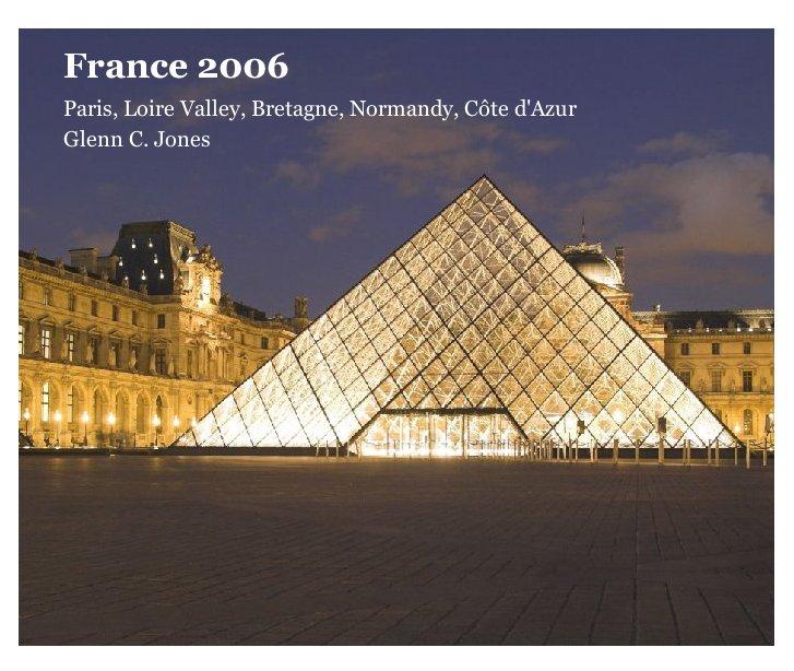 View France 2006 by Glenn C. Jones