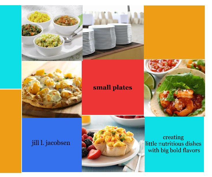 View Small Plates by Jill L. Jacobsen
