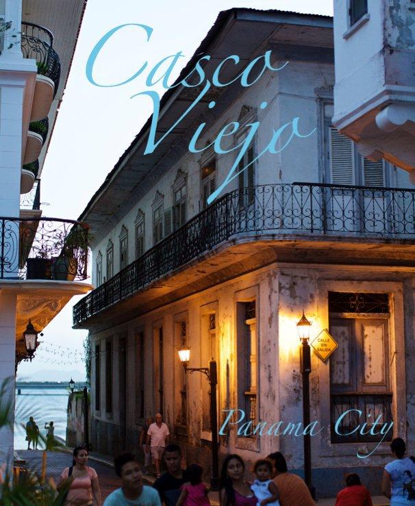 View Casco Viejo. Panama by nik west