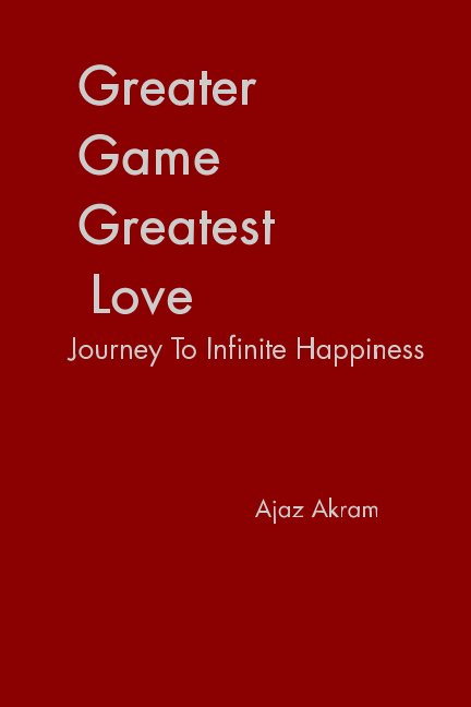 View Greater Game Greatest Love by Ajaz Akram