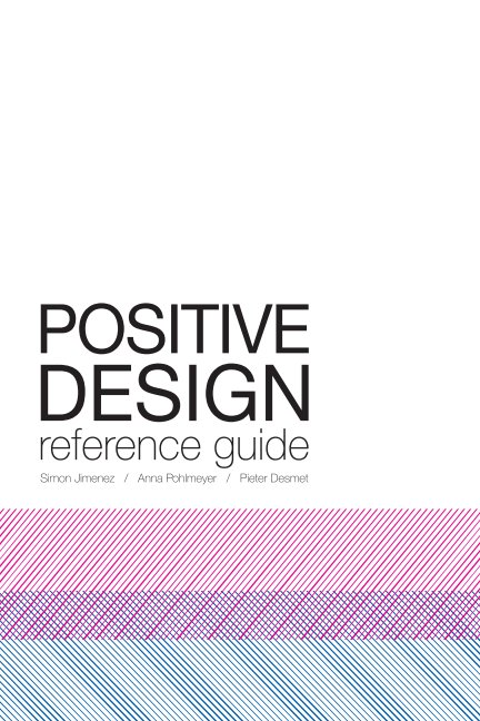 View Positive Design Reference Guide by Simon Jimenez, Anna Pohlmeyer & Pieter Desmet