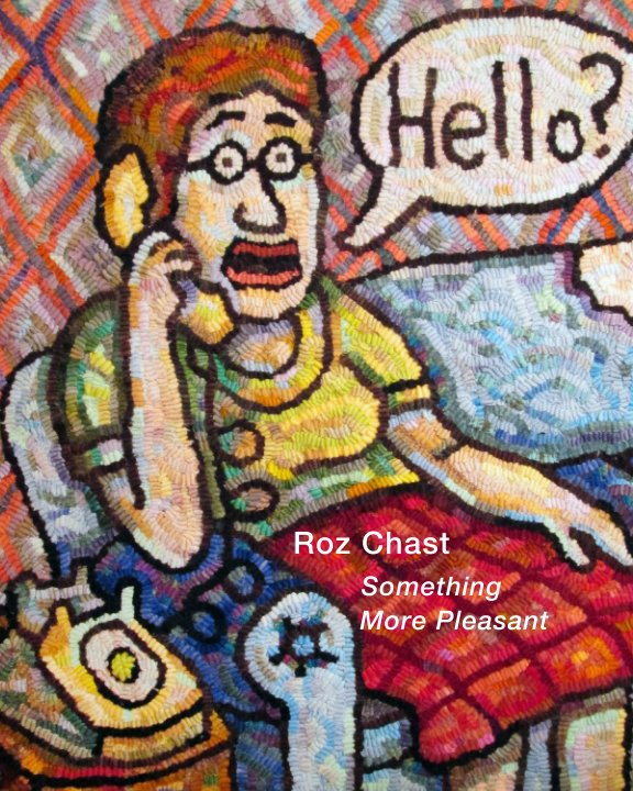 View Roz Chast by Danese/Corey