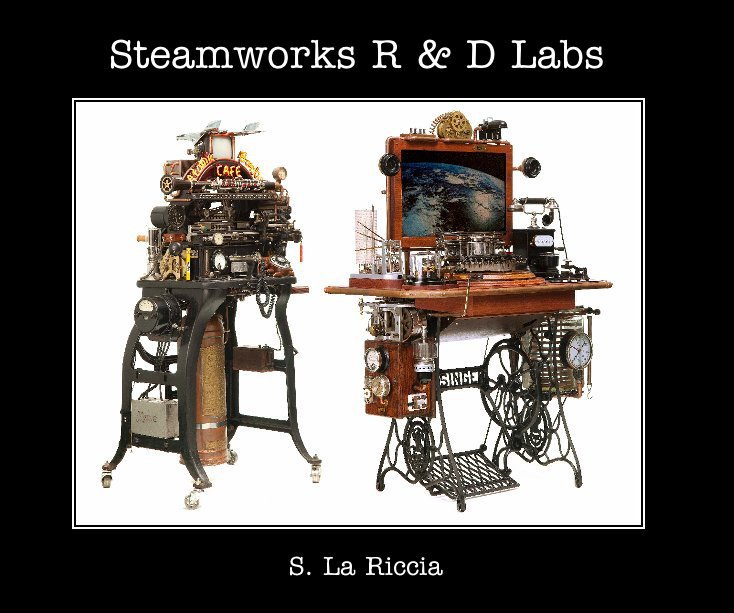 View Steamworks R & D Labs by S. La Riccia