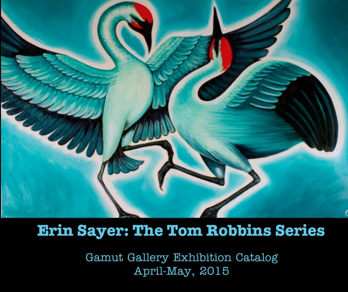 View Erin Sayer: The Tom Robbins Series by Erin Sayer