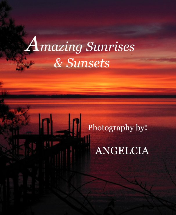 View Amazing Sunrises & Sunsets by Angelcia