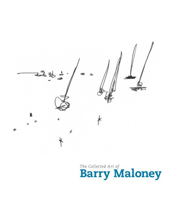 View The Collected Art of Barry Maloney by Barry Maloney
