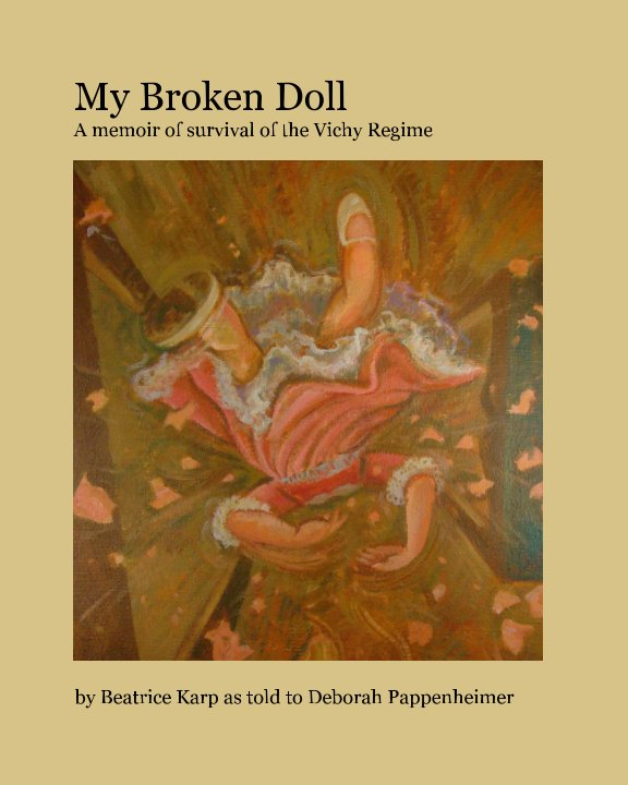 View My Broken Doll by Beatrice Karp as told to Deborah Pappenheimer