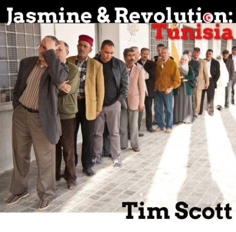 View Jasmine & Revolution: Tunisia by Tim Scott