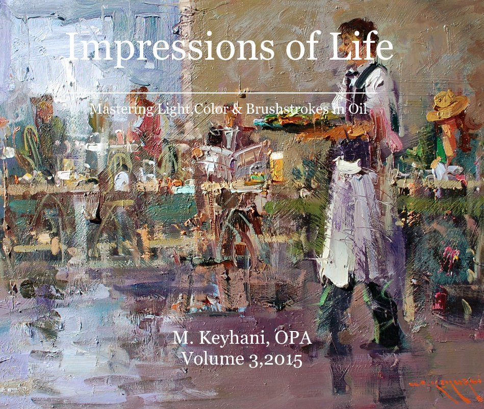 View Impressions of Life Volume 3 by Mostafa Keyhani