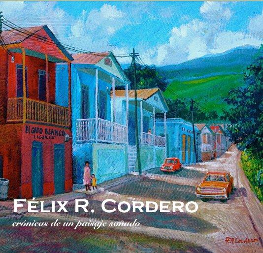 View Félix R. Cordero by Yolanda Velázquez/Félix R. Cordero