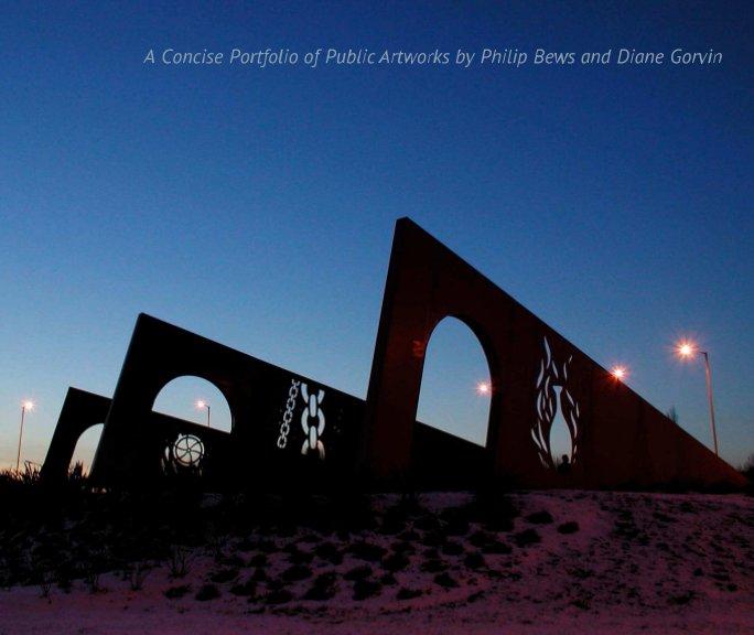 View A Concise Portfolio of Public Artworks by Philip Bews and Diane Gorvin by Diane Gorvin