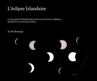 L'éclipse Islandaise - Voyages livre photo