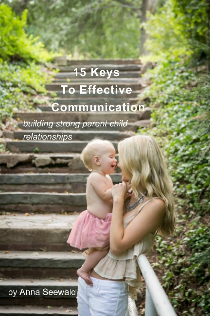 View 15 Keys To Effective Communication by Anna Seewald
