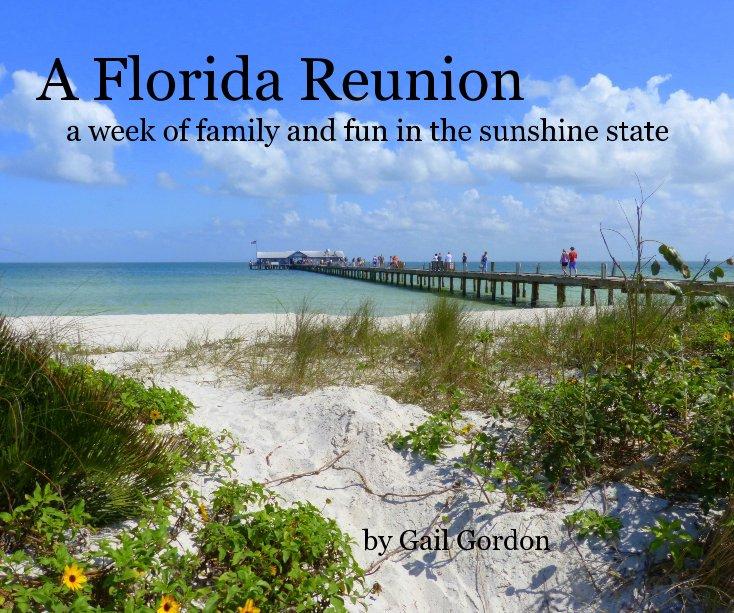 View A Florida Reunion by Gail Gordon