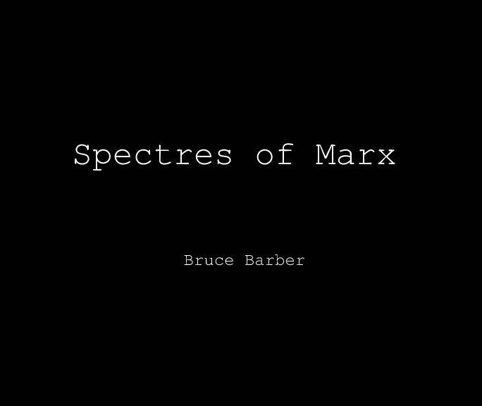 View Spectres of Marx by Bruce Barber, Marc James Leger