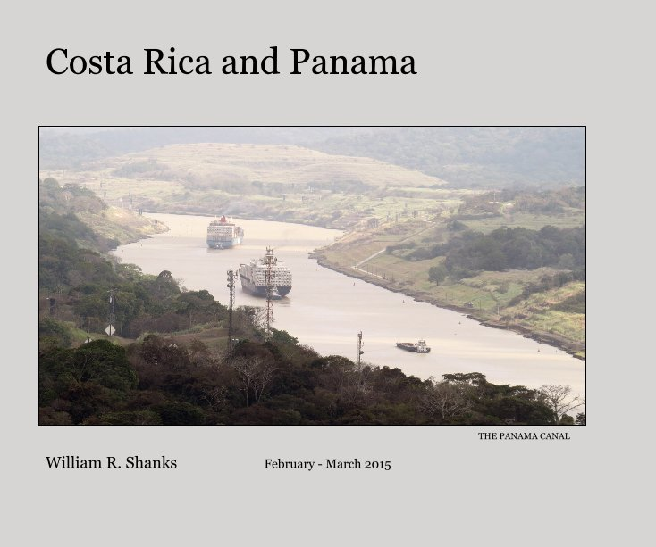 View Costa Rica and Panama by William R. Shanks February - March 2015
