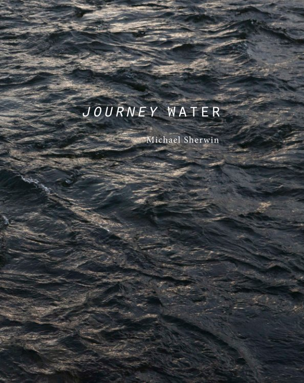 View Journey Water by Michael Sherwin