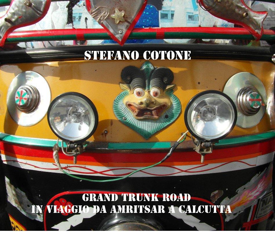 Visualizza GRAND TRUNK ROAD di STEFANO COTONE
