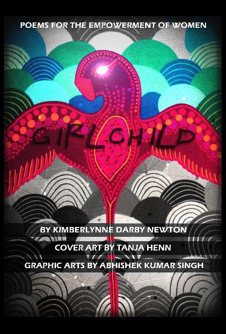 View GIRLCHILD by Kimberlynne Darby Newton