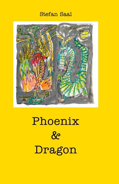 View Phoenix & Dragon by Stefan Saal