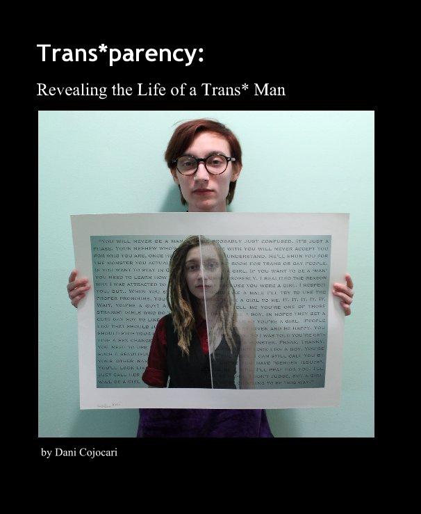 View Trans*parency by Dani Cojocari