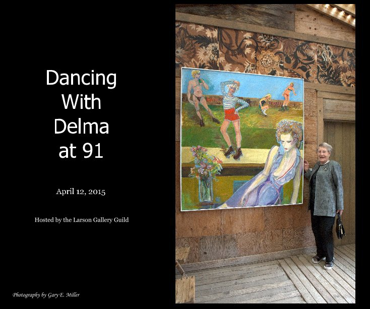 View Dancing With Delma at 91 by Gary E. Miller