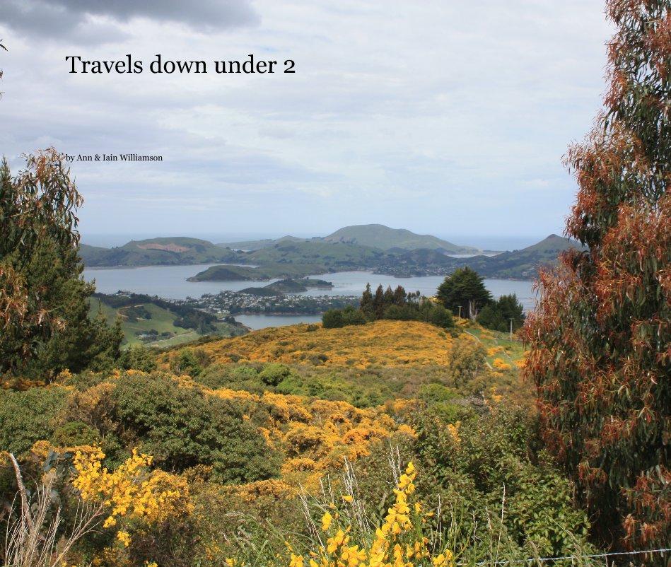 View Travels down under 2 by Ann & Iain Williamson