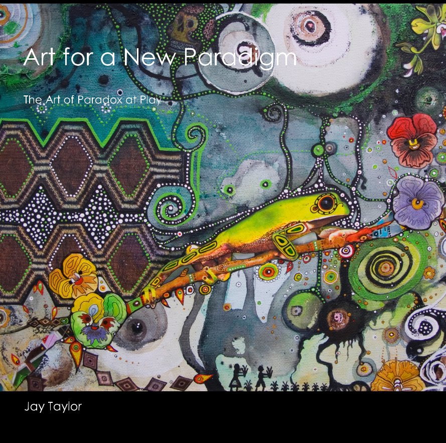 View Art for a New Paradigm by Jay Taylor