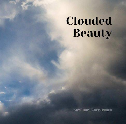 View Clouded Beauty by Alexandra Christensen