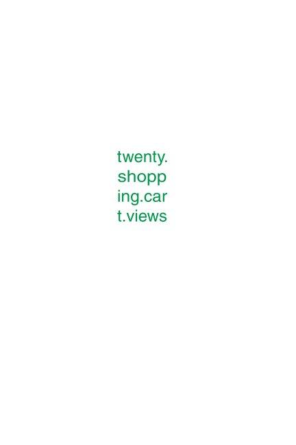 View twenty shopping cart views by Tom Ridout