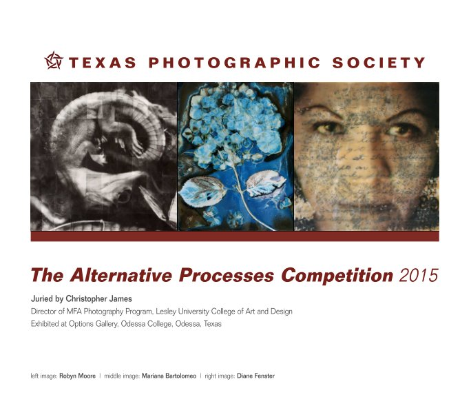 View The Alternative Processes Competition 2015 by Texas Photographic Society