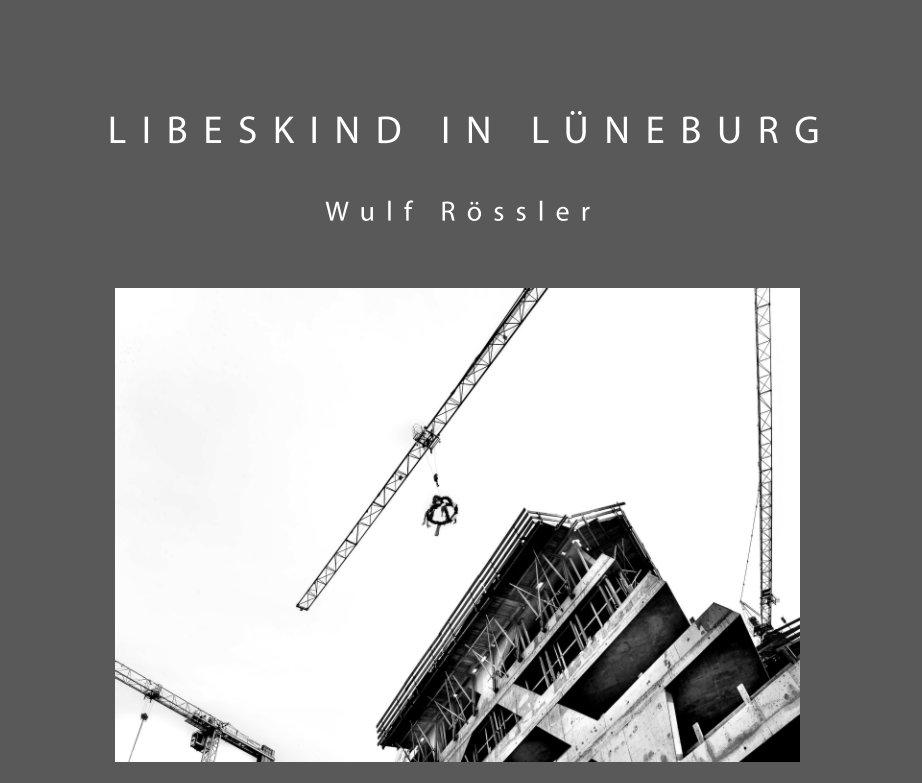 Libeskind in Lüneburg nach Wulf Rössler anzeigen