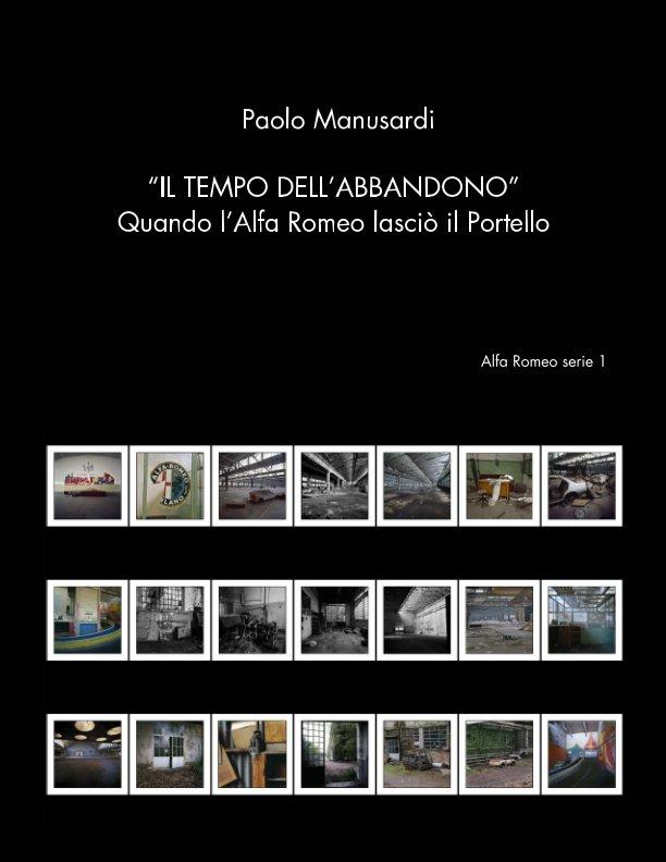 Visualizza Il tempo dell'abbandono di Paolo Manusardi