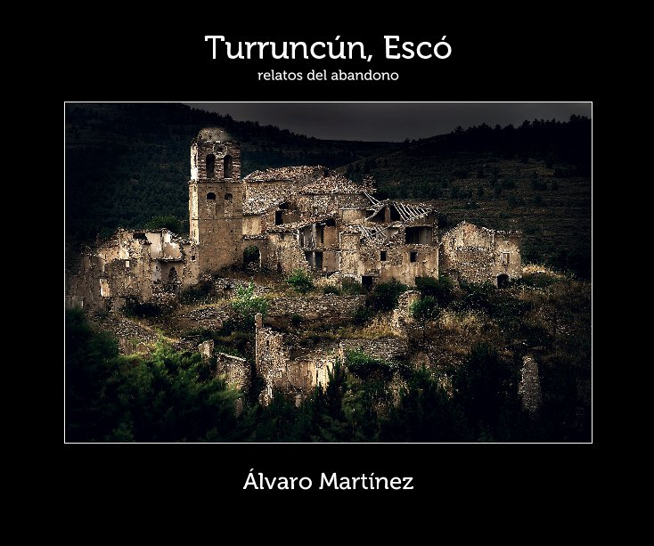Ver Turruncún, Escó por Álvaro Martínez