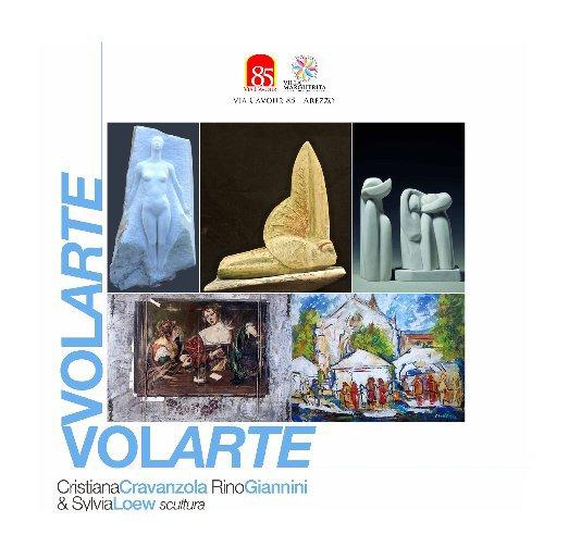 View VOLARTE: CRISTIANA CRAVANZOLA, RINO GIANNINI & SYLVIA LOEW scultura by DANIELLE VILLICANA D'ANNIBALE