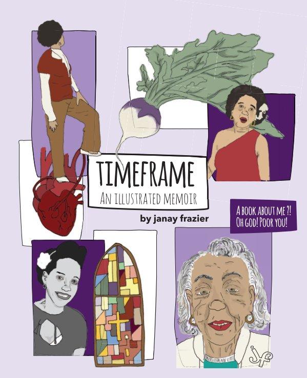 View Timeframe Memoirs - Elaine Eliza Frazier by Janay Frazier