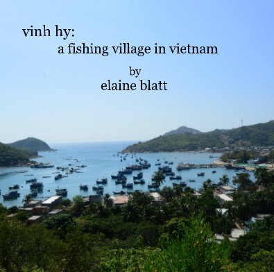 vinh hy: a fishing village in vietnam by elaine blatt - Arts & Photography Books photo book