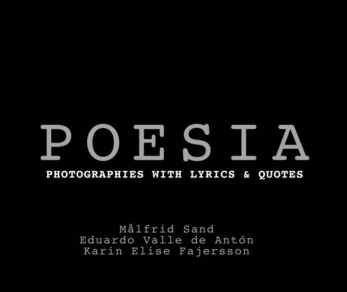 View POESIA by Målfrid Sand, Eduardo Valle de Antón, Karin Elise Fajersson