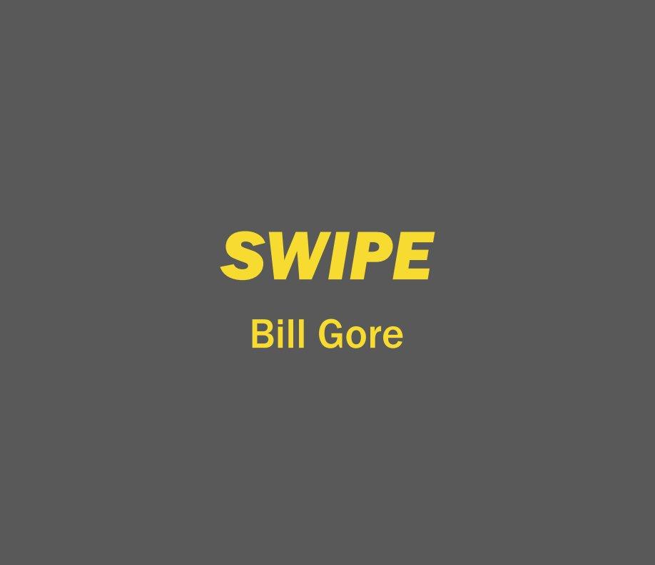 View SWIPE by Bill Gore