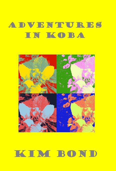 View Adventures in Koba by Kim Bond