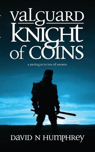 View Valguard: Knight of Coins (paperback) by David N Humphrey
