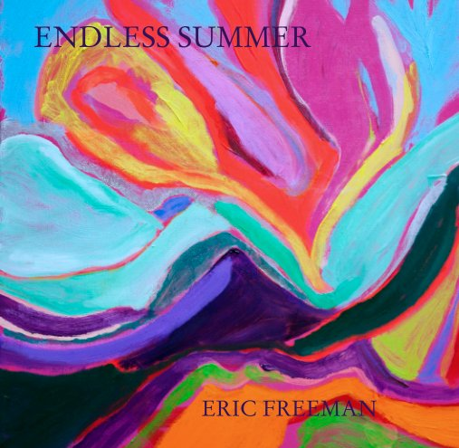 View ENDLESS SUMMER by ERIC FREEMAN
