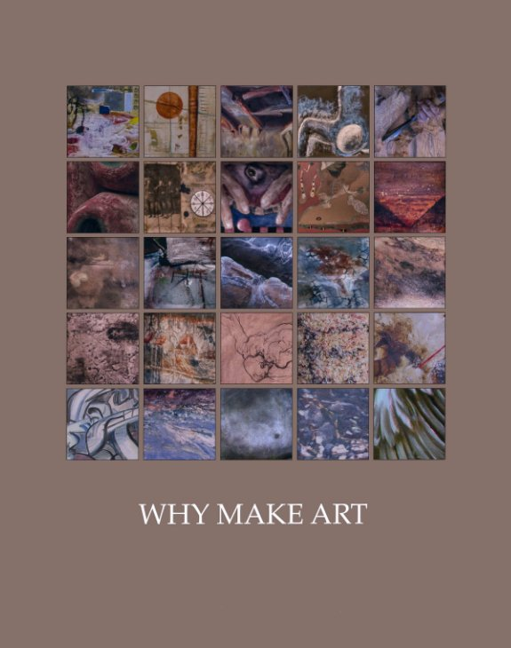 View Why Make Art by Hedi B. Desuyo