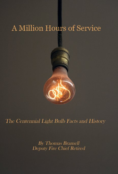 View A Million Hours of Service by Thomas Bramell Deputy Fire Chief Retired