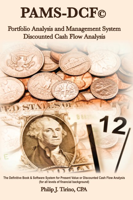 View PAMS-DCF © Portfolio Analysis & Management System-Discounted Cash Flow Analysis by Philip J. Tirino, CPA