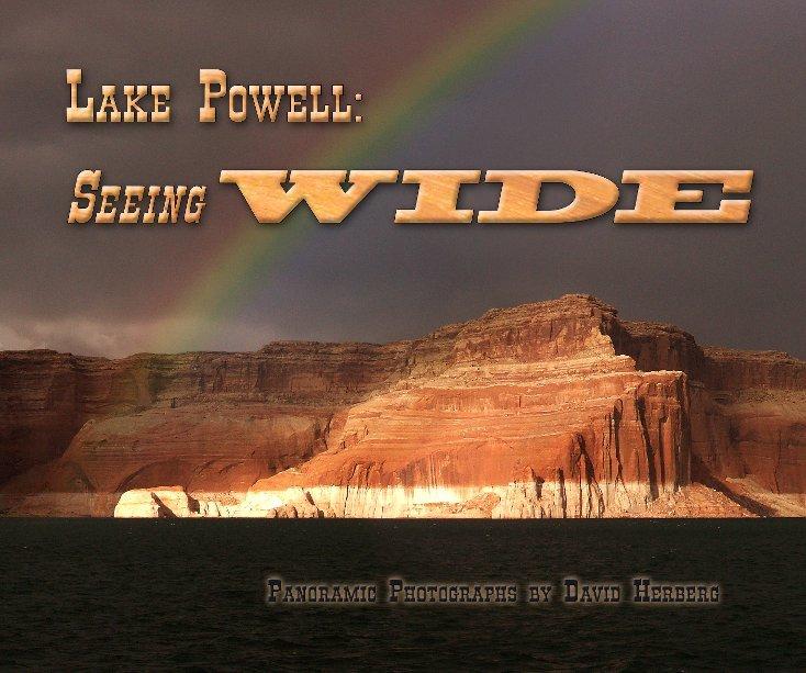 View Lake Powell: Seeing WIDE by David Herberg