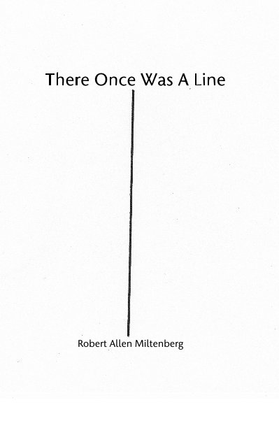 View There Once Was A Line by Robert Allen Miltenberg