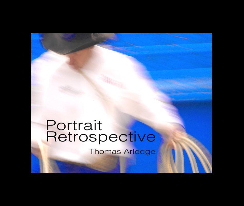 View Portrait Retrospective 13x11 Hard Cover by Thomas Arledge