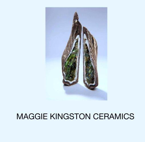View MAGGIE KINGSTON CERAMICS by Maggie Kingston