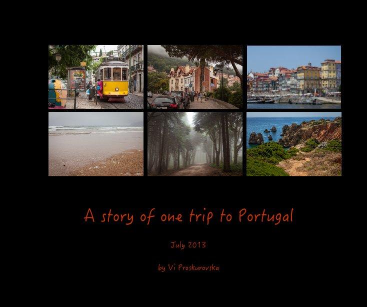 Ver A story of one trip to Portugal por Vi Proskurovska